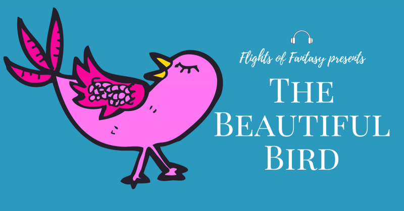 Beautiful Bird narrated by Flights of Fantasy