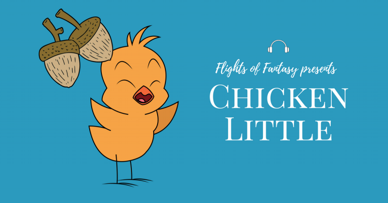 Flights of Fantasy Audio Story - Chicken Little
